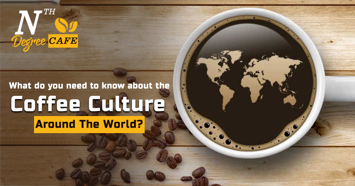 What-do-you-need-to-know-about-the-coffee-culture-around-the-world