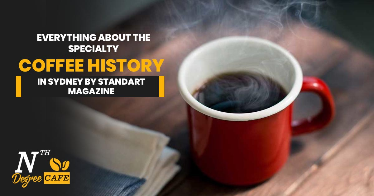 Everything about the specialty coffee history in Sydney by Standart magazine