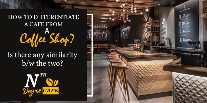 How-to-differentiate-a-cafe-from-a-coffee-shop--Is-there-any-similarity-b-w-the-two