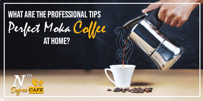 What are the professional tips to prepare a perfect Moka coffee at home?