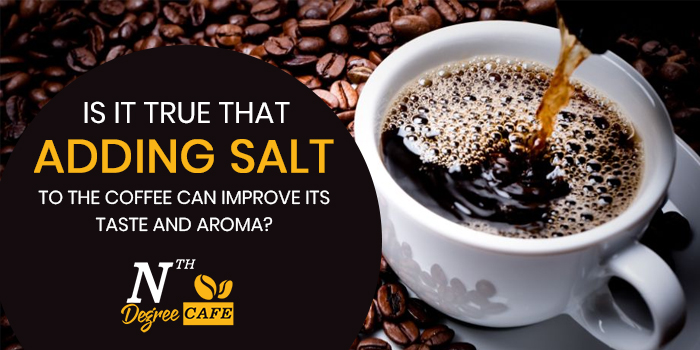 Is-it-true-that-adding-salt-to-the-coffee-can-improve-its-taste-and-aroma
