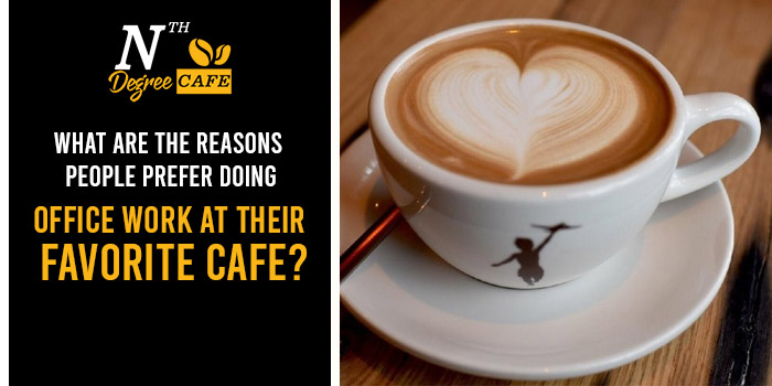 What are the reasons people prefer doing office work at their favorite cafe