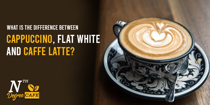 Cappuccino, Flat White, and Caffe Latte?